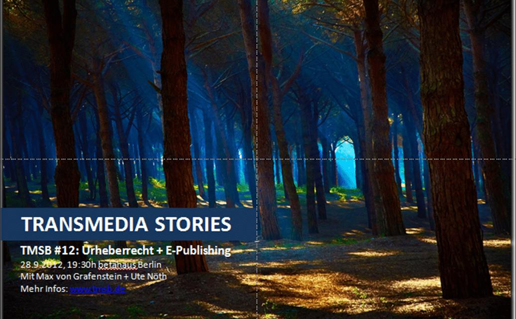 TMSB #12: Transmedia Stories – Urheberrecht und ePublishing