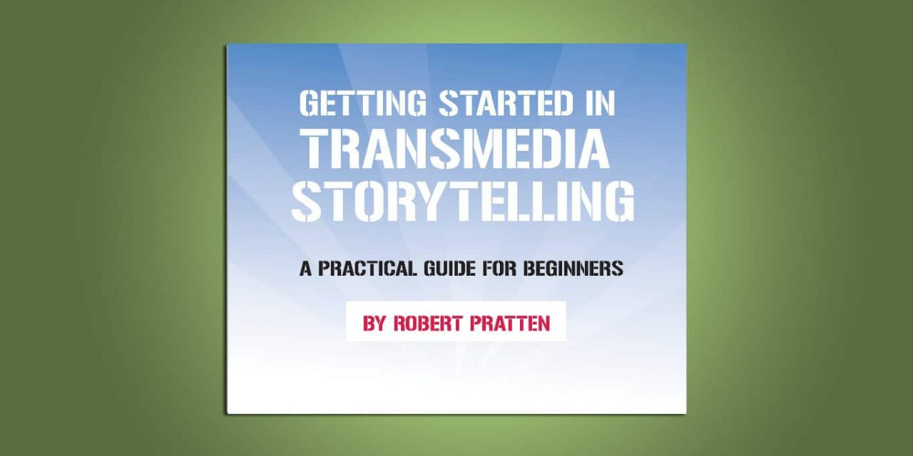 Getting Started in Transmedia Storytelling by Robert Pratten